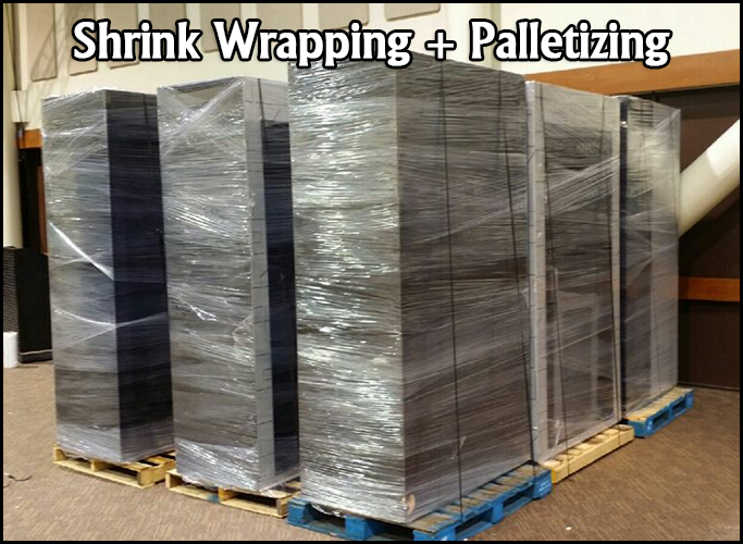 Shrink Wrapping and Palletization done by Professionals.