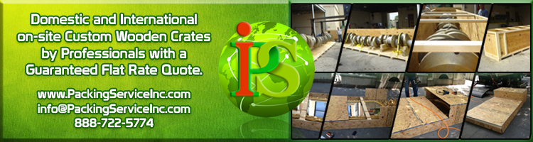 On-Site Custom Wooden Crating Services, International Shipping by Packing Service Inc